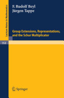 Group Extensions, Representations, and the Schur Multiplicator [Pdf/ePub] eBook