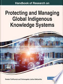 Handbook Of Research On Protecting And Managing Global Indigenous Knowledge Systems