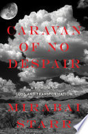 """Caravan of No Despair: A Memoir of Loss and Transformation"" by Mirabai Starr"