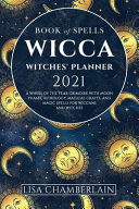 Wicca Book of Spells Witches  Planner 2021