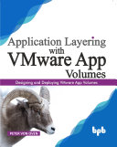Application Layering with VMware App Volumes