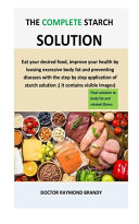 The Complete Starch Solution Book