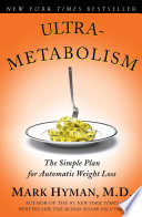 """Ultrametabolism: The Simple Plan for Automatic Weight Loss"" by Mark Hyman"