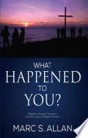 What Happened to You? Hippies, Gospel Outreach, and the Jesus People Revival