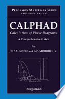 Calphad Calculation Of Phase Diagrams A Comprehensive Guide Book PDF