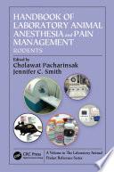Handbook of Laboratory Animal Anesthesia and Pain Management