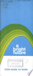 A bright future  your guide to work Book PDF