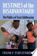 Destinies of the Disadvantaged