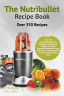The Nutribullet Recipe Book