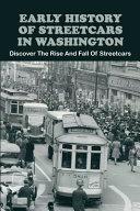 Early History Of Streetcars In Washington