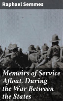 Memoirs of Service Afloat, During the War Between the States Pdf/ePub eBook