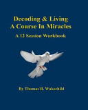 Decoding   Living a Course in Miracles