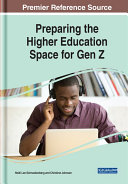 Preparing the Higher Education Space for Gen Z