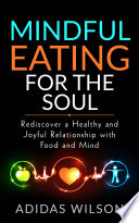Mindful Eating For The Soul