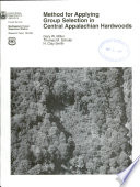 Method for Applying Group Selection in Central Appalachian Hardwoods