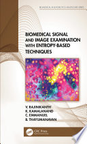Biomedical Signal and Image Examination with Entropy Based Techniques