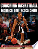 """""""Coaching Basketball Technical & Tactical Skills"""" by Coach Education"""