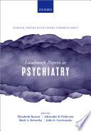 """Landmark Papers in Psychiatry"" by Elizabeth Ryznar, Aderonke B. Pederson, John G. Csernansky, Mark A. Reinecke"