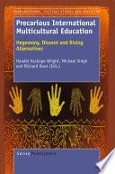 Precarious International Multicultural Education Hegemony Dissent And Rising Alternatives