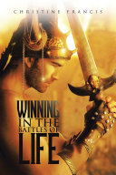 WINNING IN THE BATTLES OF LIFE Book