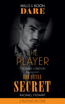 The Player   Our Little Secret  The Player   Our Little Secret  Mills   Boon Dare