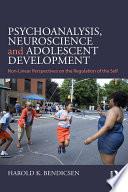 Psychoanalysis, Neuroscience and Adolescent Development