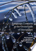 Language Contacts at the Crossroads of Disciplines