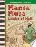 Mansa Musa  Leader of Mali