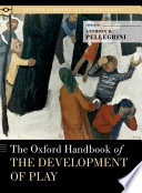 The Oxford Handbook of the Development of Play Book