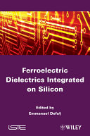 Ferroelectric Dielectrics Integrated on Silicon
