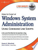 How To Cheat At Windows System Administration Using Command Line Scripts Book PDF