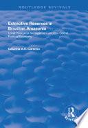 Extractive Reserves in Brazilian Amazonia