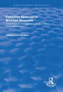 Extractive Reserves in Brazilian Amazonia [Pdf/ePub] eBook