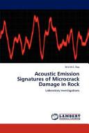 Acoustic Emission Signatures of Microcrack Damage in Rock