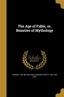 The Age of Fable  Or  Beauties of Mythology