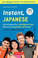 Instant Japanese: How to Express Over 1,000 Different Ideas with ...