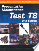 Ase Test Prep: Medium/Heavy Duty Truck, T8 Preventative Maintenance