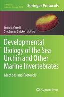 Developmental Biology of the Sea Urchin and Other Marine Invertebrates