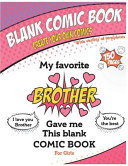 Blank Comic Book   My Favorite Brother Gave Me This Blank Comic Book  Awesome Birthday Gift Book for Girls