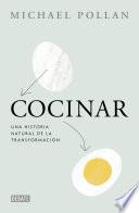 Cocinar  : Una Historia Natural de la Transformacion