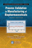 Process Validation in Manufacturing of Biopharmaceuticals, Third Edition
