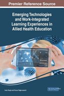Emerging Technologies and Work Integrated Learning Experiences in Allied Health Education