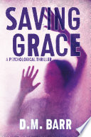Saving Grace  A Psychological Thriller