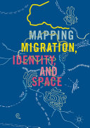 Mapping Migration  Identity  and Space