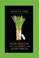 Food  Medicine  and the Quest for Good Health
