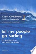 Let my people go surfing. La filosofia di un imprenditore ribelle