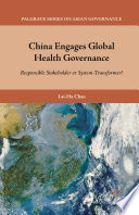 China Engages Global Health Governance Book