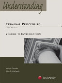 Understanding Criminal Procedure  Volume One  Investigation