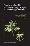 Virus and Virus like Diseases of Major Crops in Developing Countries