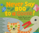 Never Say Boo to a Goose!